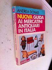 oscar mondadori guide 74 nuova guida ai mercatini antiquari d'italia 1^ ed. 1982