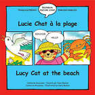 Lucy Cat at the Beach: Lucie Chat a La Plage by Catherine Bruzzone (Paperback, 2006)