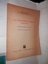 LA CONGIUNZIONE CARNALE VIOLENTA Enrico Contieri Alfredo De Marsico Giuffre 1967