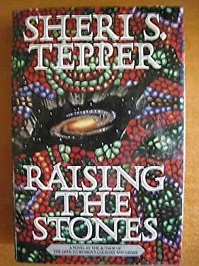 Raising the Stones by Tepper, Sheri S.