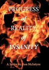 Progress of Reality of Insanity 9781452072364 by Ron McIntyre Paperback