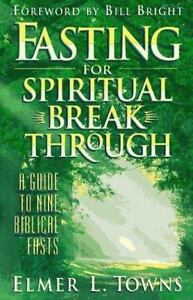 Fasting for Spiritual Breakthrough : A Guide to Nine