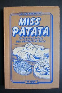 MISS-PATATA-tutto-con-le-patate-dall-039-antipasto-al-dolce-Mornacchi-1985-la-spiga