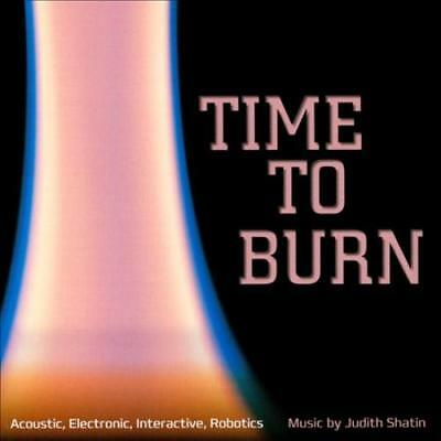 2019 Mode Time To Burn: Music By Judith Shatin New Cd