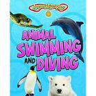 Animal Swimming and Diving by Isabel Thomas (Hardback, 2016)
