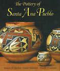 Pottery of Santa Ana Pueblo by Francis H. Harlow, Dwight P. Lanmon, Duane Anderson (Hardback, 2005)