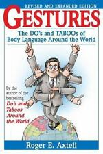 Gestures : The Do's and Taboos of Body Language Around the World by Roger E. Axtell (1997, Paperback, Revised)