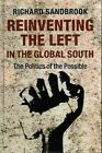 Reinventing the Left in the Global South: The Politics of the Possible by Richard Sandbrook (Hardback, 2014)