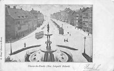 CHAUX-DE-fONDS (RUE LEOPOLD ROBERT) SWITZERLAND TROLLEY TRAIN CANC POSTCARD 1900