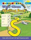 Wipe-Clean Spelling Book by Lisa Holt, Lyn Wendon (Paperback, 2015)