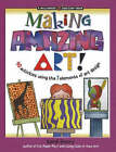 Making Amazing Art!: 40 Activities Using the 7 Elements of Art Design by Sandi Henry (Paperback, 2007)