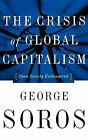 Crisis of Global Capitalism Vol. 6 : Open Society Endangered by George Soros (1998, Hardcover)