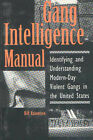 Gang Intelligence Manual: Identifying and Understanding Modern-day Violent Gangs in the United States by Bill Valentine (Paperback, 1985)