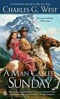 A Man Called Sunday by Charles G West (Paperback / softback, 2012)