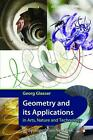 Geometry and its Applications in Arts, Nature and Technology von Georg Glaeser (2012, Gebundene Ausgabe)