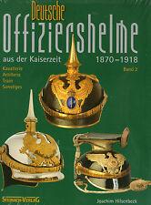 Deutsche Offiziershelme aus der Kaiserzeit 1870-1918 Helme Pickelhauben Buch 2