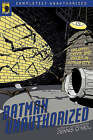 Batman Unauthorized: Vigilantes, Jokers, and Heroes in Gotham City by BenBella Books (Paperback, 2008)
