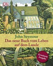 Das neue Buch vom Leben auf dem Lande John Seymour