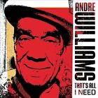 That's All I Need [Digipak] by Andre Williams (CD, May-2010, Bloodshot)