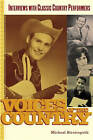 Voices of the Country: Interviews With Classic Country Performers by Michael Streissguth (Paperback, 2004)