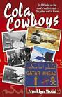 Cola Cowboys by Franklyn Wood (Paperback, 2010)