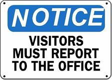 """Notice Sign -Visitors Must Report To Office - 10"""" x 14"""" OSHA Safety Sign"""