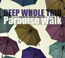 "Deep Whole Trio [Mark Sanders / Paul Dunmall / Paul Rogers] ""Paradise Walk"" jazz"