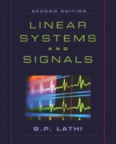 The Oxford Series In Electrical And Computer Engineering Linear Systems And Signals By B P Lathi 2004 Hardcover Revised