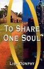 to Share One Soul Dunphy Modern Contemporary Fiction Post C 1945 9781592869831