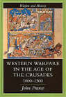 Western Warfare in the Age of the Crusades, 1000-1300 by John France (Paperback, 1999)