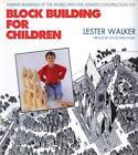 Block Building for Children by Les Walker (Hardback)