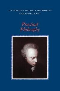 Practical-Philosophy-The-Cambridge-Edition-of-the-Works-of-Immanuel-Kant