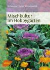 Mischkultur im Hobbygarten von Christa Weinrich (2015, Taschenbuch)