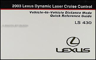 2003 Lexus LS430 Cruise Control Owner Guide LS 430 NEW Dynamic Laser Manual