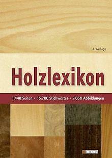 Holzlexikon: Das Standardwerk für die Holz- und For... | Buch | Zustand sehr gut