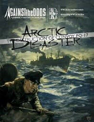 ARCTIC DISASTER   THE DESTRUCTION OF CONVOY PQ-17 - AGAINST THE ODDS