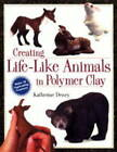 Creating Life-like Animals in Polymer Clay by Katherine Dewey (Paperback, 2001)