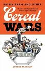 Raisin Bran and Other Cereal Wars: 30 Years of Lobbying for the Most Famous Tiger in the World by George Franklin (Paperback / softback, 2014)