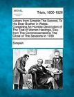 Letters from Simpkin the Second, to His Dear Brother in Wales; Containing an Humble Description of the Trial of Warren Hastings, Esq. from the Commencement to the Close of the Sessions in 1789 by Simpkin (Paperback / softback, 2012)