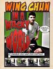 Wing Chun in a Wacky World Vol. 1 by Don Castillo, Dan Lolli (Paperback / softback, 2014)