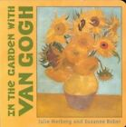 In the Garden with Van Gogh by Suzanne Bober, Julie Merberg (Board book, 2005)