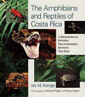 The Amphibians and Reptiles of Costa Rica: A Herpetofauna Between Two Continents, Between Two Seas by Jay M. Savage (Paperback, 2006)