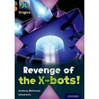 Project X Origins: Grey Book Band, Oxford Level 13: Great Escapes: Revenge of the X-Bots! by Anthony McGowan (Paperback, 2014)