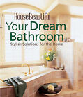 Your Dream Bathroom: Stylish Solutions for the Home by Sterling Publishing Co Inc (Hardback, 2007)