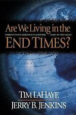 Are We Living in the End Times? Current Events Foretold in Scripture Tim LaHaye