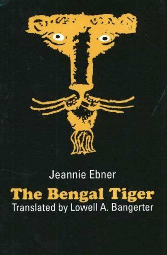 The Bengal Tiger (STUDIES IN AUSTRIAN LITERATURE, CULTURE, AND THOUGHT TRANSLAT
