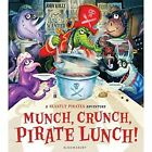 Munch, Crunch, Pirate Lunch! by John Kelly (Paperback, 2016)