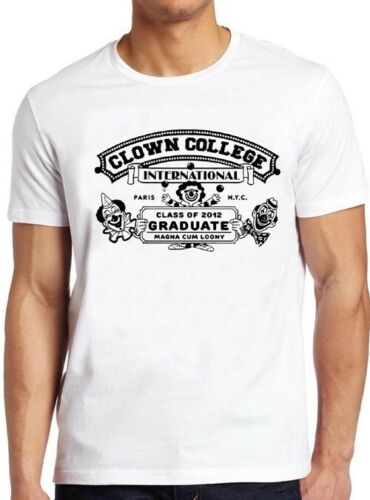 Clown College T Shirt Funny Graduate Cool Vintage Circus Pennywise Tee 49