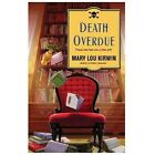 Death Overdue by Mary Lou Kirwin (2013, Paperback)
