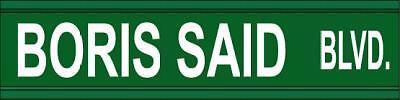 BORIS SAID STREET SIGN PRO GRADE ALUMINUM